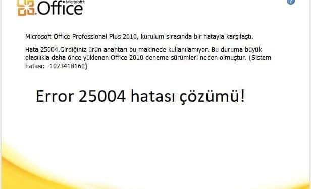 Microsoft Office 25004 hatası çözümü
