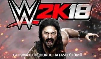 WWE 2K18 Çalışmayı Durdurdu Hatası