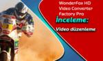 WonderFox HD Video Converter Factory Pro İnceleme
