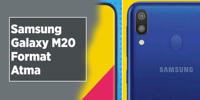 Samsung Galaxy M20 Format Atma