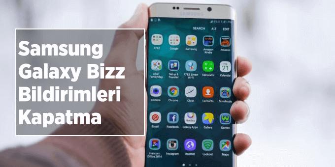Samsung Galaxy Bizz bildirimleri kapatma