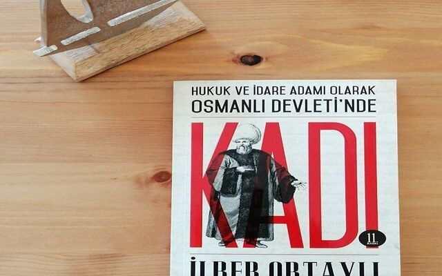 Osmanlı Devleti'nde Kadı - İlber Ortaylı kitabı özellikle hukuk ile ilgilenenlerin okuması gereken bir kitap.