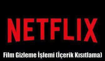 Netflix Filmleri Gizleme