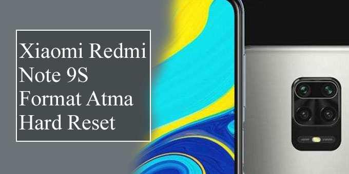 Xiaomi Redmi Note 9S Format Atma Hard Reset