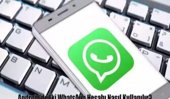 Android'de 2 WhatsApp Hesabı Nasıl Kullanılır?