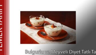 Bulgurlu ve Meyveli Diyet Tatlı Tarifi