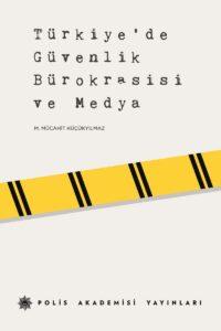 Türkiye'de Güvenlik Bürokrasisi Ve Medya adlı eser.